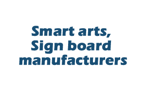 Smart arts, Sign board manufacturers