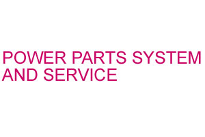POWER PARTS SYSTEM AND SERVICE
