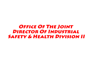 Office Of The Joint Director Of Industrial Safety & Health Division II