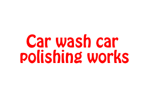 Car wash car polishing works