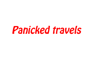 Panicked travels