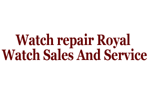 watch repair Royal Watch Sales And Service