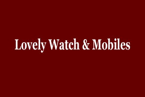 Lovely Watch & Mobiles